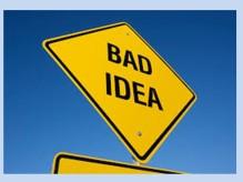 bad idea1